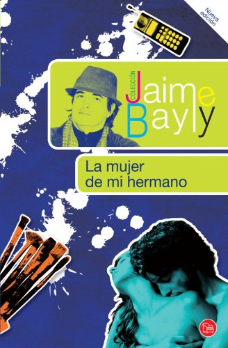 La Mujer de Mi Hermano = My Brother's Wife (Coleccion Jaime Bayly)