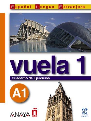 Nuevo Sueña: Vuela 1 Cuaderno de Ejercicios A1 (Métodos - Vuela - Vuela 1 A1 - Cuaderno De Ejercicios)