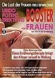 Die besten Weibliche Libido Boosters - Die Lust der Frauen neu erwecken: LIBIDO-, POTENZ- Bewertungen