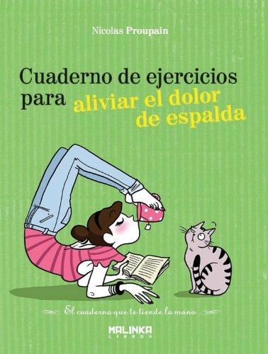 Cuaderno De Ejercicios Para Aliviar El Dolor De Espalda (Cuadernos de ejercicios) por Nicolas Proupain