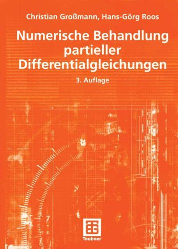 Numerische Behandlung partieller Differentialgleichungen (Teubner Studienbücher Mathematik)