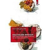 Das Paläo-Prinzip der gesunden Ernährung im Ausdauersport (German Edition)