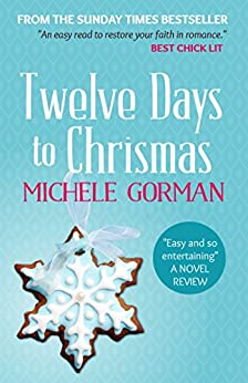 Twelve Days to Christmas (Single in the City Series Book 3) (English Edition) di [Gorman, Michele]