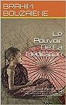 Le Pouvoir De La Méditation par BOUZAIENE
