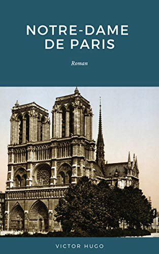 Notre-Dame de Paris: Roman (French Edition)