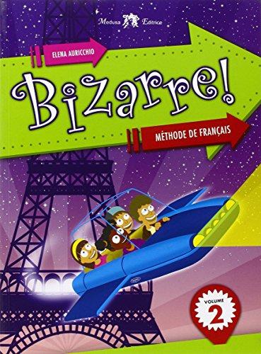 Bizzarre! Méthode de français. Per la Scuola media. Con CD Audio: 2