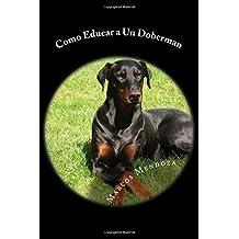 Como Educar a Un Doberman