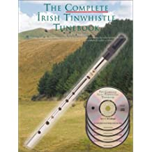 The Complete Irish Tinwhistle Tunebook [with 4 CDs] (Oak Classic Pennywhistles)