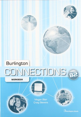 Burlington Connections. Level B2. Workbook - Edition 2011