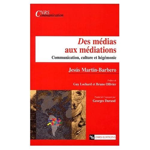 Des médias aux médiations : Communication, culture et hégémonie