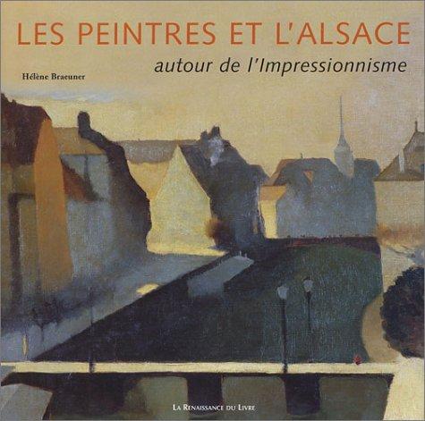 Les Peintres et l'Alsace : Autour de l'impressionnisme par Hélène Brauener