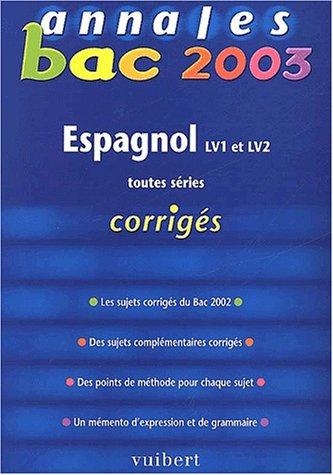 Annales Bac 2003 : Espagnol, LV1 - LV2, toutes séries (Corrigés)