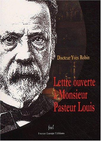 Lettre ouverte à Monsieur Pasteur Louis par Yves Robin