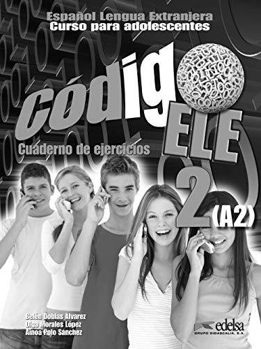 Código ELE 2 - libro de ejercicios (Métodos - Adolescentes - Código Ele - Nivel A2)
