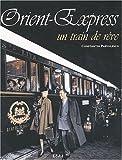 Orient-Express. Un train de rêve