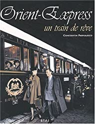 Orient-Express. Un train de rêve