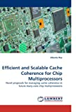 Efficient and Scalable Cache Coherence for Chip Multiprocessors