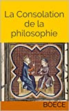 La Consolation de la philosophie - Format Kindle - 2,10 €