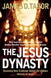 The Jesus Dynasty: Stunning New Evidence About the Hidden History of Jesus by James D. Tabor (2006-04-03) -