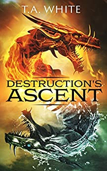 Destruction's Ascent (Dragon Ridden Chronicles Book 3) (English Edition)