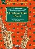 Christmas Time Duets für 2 Altsaxophone: 37 bekannte Weihnachtslieder für zwei Altsaxophone, einfach bearbeitet für Anfänger und Fortgeschrittene