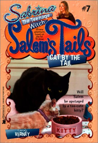 Cat by the Tail (Sabrina, the Teenage Witch: Salem's Tails (Numbered Tb))