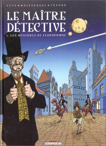 Le Maître détective, tome 1 : Les Mystères de Floddenvol