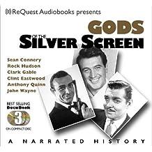 Gods of the Silver Screen: Jack Nicholson, John Wayne, Clarke Gable, Tom Hanks, <arlon Brando, Al Pacino (The Docubook Narrated Documentary Series)