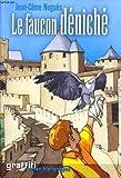 Le faucon déniché - Éd. France loisirs - 01/01/2003