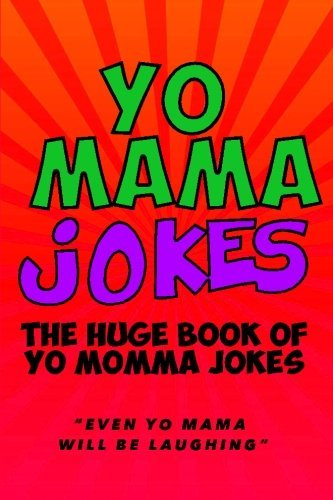 Yo Mama Jokes: The Huge Yo Momma Joke Book: Even Yo Mama Will Be Laughing: Volume 2 by Jenny Kellett (2016-02-18)