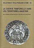 La justice temporelle dans les territoires angevins aux XIIIe et XIVe siècles