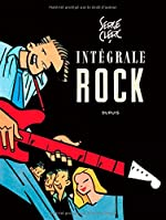 Intégrale Rock - Tome 1 - Intégrale Rock Serge Clerc de Serge Clerc
