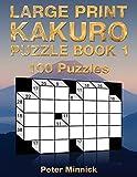 Large Print Kakuro Puzzle Book 1: 100 Half-Page 7 x 5 Puzzles