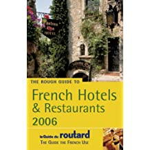 The Rough Guide to French Hotels and Restaurants 2006 (Rough Guide Travel Guides)
