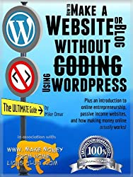 HOW TO MAKE A WEBSITE OR BLOG: with WordPress, WITHOUT Coding, on your own domain, all in under 2 hours! (THE MAKE MONEY FROM HOME LIONS CLUB Book 1) (English Edition)