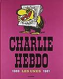 Charlie Hebdo - Les Unes 1969-1981