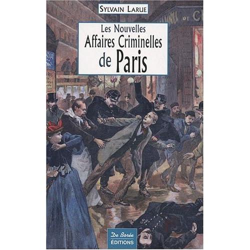 Les nouvelles affaires criminelles de Paris