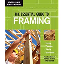 The Essential Guide to Framing (Home Building & Remodeling Basics) by Editors of JLC the Journal of Light Cons (2005-10-07)