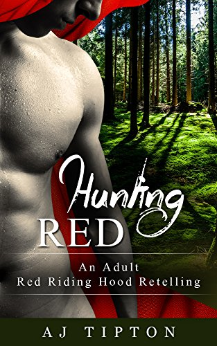 Hunting Red: An Adult Red Riding Hood Retelling (Naughty Fairy Tales Book 2) (English Edition)