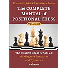 The Complete Manual of Positional Chess: The Russian Chess School 2.0 - Middlegame Structures and Dynamics