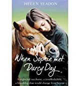 (When Sophie Met Darcy Day) By Helen Yeadon (Author) Paperback on (Mar , 2011)
