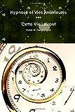 Cover of: Hypnose et Vies Antérieures | Christophe Pank