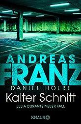 Kalter Schnitt: Julia Durants neuer Fall (Julia Durant ermittelt 17) (German Edition)