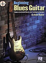 Beginning Blues Guitar: A Guide to the Essential Chords, Licks, Techniques & Concepts by Dave Rubin (2007-01-01)