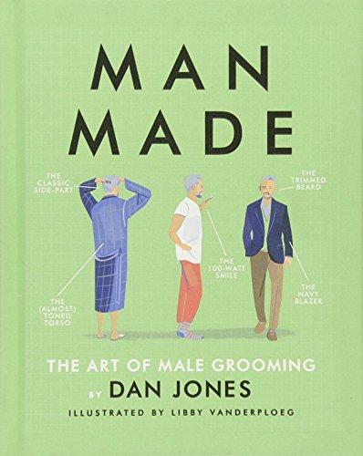 Man Made: The art of male grooming por Dan Jones