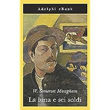 La luna e sei soldi (Gli Adelphi Vol. 434) (Italian Edition)
