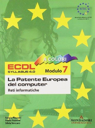 ECDL. Modulo 7. Reti informatiche. Syllabus 4.0 di Sergio Pezzoni