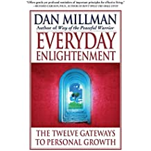 Everyday Enlightenment: The Twelve Gateways to Personal Growth by Dan Millman (1999-06-01)