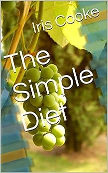 The Simple Diet (English Edition) par [Cooke, Iris]