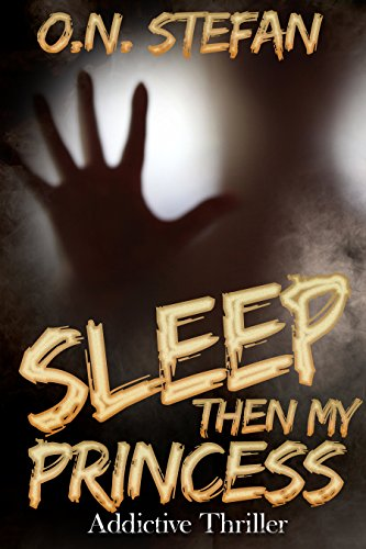 Sleep then my Princess.  by O. N. Stefan